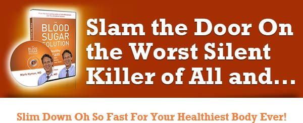 Slam the Door On the Worst Silent Killer of All and Slim Down Oh So Fast For Your Healthiest Body Ever!